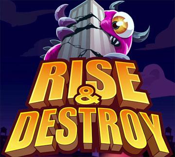 Rise & Destroy