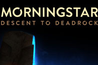 Morningstar: Descent to Deadrock на android