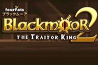 скачать Blackmoor 2: The Traitor King на android