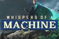 скачать Whispers of a Machine на android